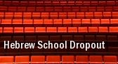 Hebrew School Dropout New York tickets