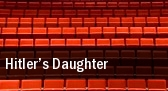 Hitlers Daughter Lied Center For Performing Arts tickets