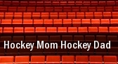 Hockey Mom Hockey Dad Empire Arts Center tickets