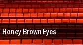 Honey Brown Eyes tickets