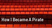 How I Became A Pirate tickets