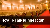How To Talk Minnesotan tickets