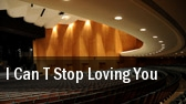 I Can t Stop Loving You W L Jack Howard Theatre tickets