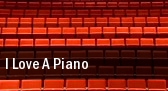 I Love A Piano tickets