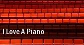 I Love A Piano tickets