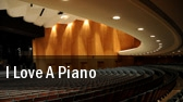 I Love A Piano The Flint Center for the Performing Arts tickets