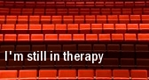 I'm still in therapy tickets