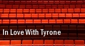 In Love With Tyrone Ovens Auditorium tickets