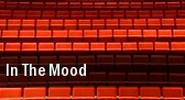 In The Mood Elsinore Theatre tickets