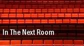 In the Next Room (or the Vibrator Play) tickets