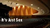 It's Just Sex tickets