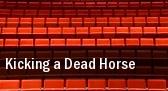 Kicking a Dead Horse tickets