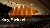 King Michael tickets