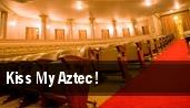 Kiss My Aztec! tickets