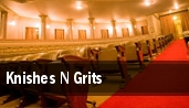 Knishes N Grits tickets
