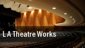 L.A. Theatre Works Curtis Phillips Center For The Performing Arts tickets