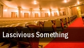 Lascivious Something tickets