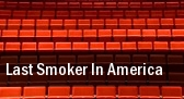 Last Smoker In America Studio One Riffe Center tickets