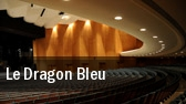 Le Dragon Bleu tickets