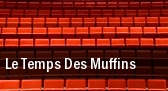 Le Temps Des Muffins tickets