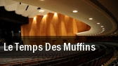 Le Temps Des Muffins Theatre Lionel Groulx tickets