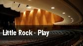 Little Rock - Play tickets