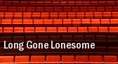 Long Gone Lonesome tickets