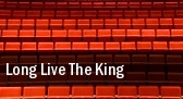 Long Live the King Citystage tickets