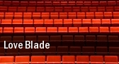 Love Blade tickets