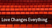 Love Changes Everything Benedum Center tickets