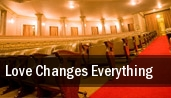 Love Changes Everything tickets