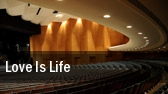 Love Is Life Ovens Auditorium tickets