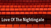 Love Of The Nightingale Gladys G Davis Theatre tickets