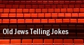 Old Jews Telling Jokes Chicago tickets