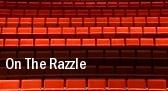 On The Razzle tickets