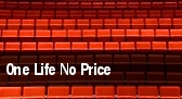 One Life No Price tickets