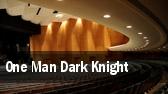One Man Dark Knight tickets