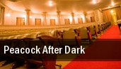 Peacock After Dark tickets