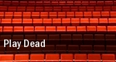 Play Dead tickets