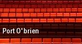 Port O'brien tickets