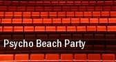 Psycho Beach Party tickets