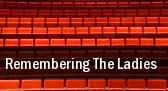 Remembering The Ladies Haugh Performing Arts Center tickets