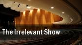 The Irrelevant Show Arden Theatre tickets