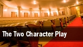 The Two Character Play tickets