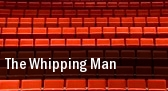 The Whipping Man Wells Theatre tickets