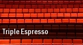 Triple Espresso tickets