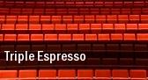 Triple Espresso tickets