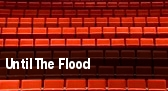 Until The Flood tickets