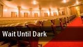 Wait Until Dark Victoria Theatre tickets
