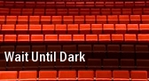Wait Until Dark tickets